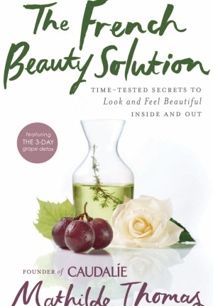 "Mathilde Thomas' second book, ""The French Beauty Soultion."""